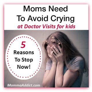 Dr. Momma discusses 5 reasons mothers should avoid crying at doctor visits for kids unless they are receiving devasting life and death news.