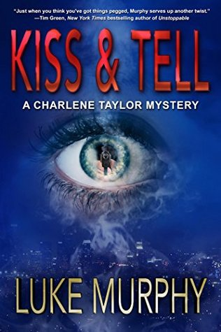 Kiss & Tell by Luke Murphy