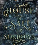 Book Review: House of Salt and Sorrows