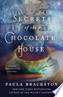 Secrets of the Chocolate House by Paula Brackston