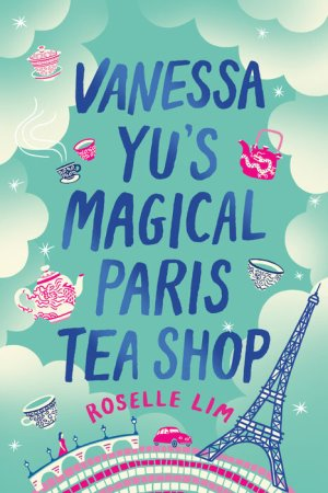 Book Review: Vanessa Yu's Magical Paris Teashop by Roselle Lim