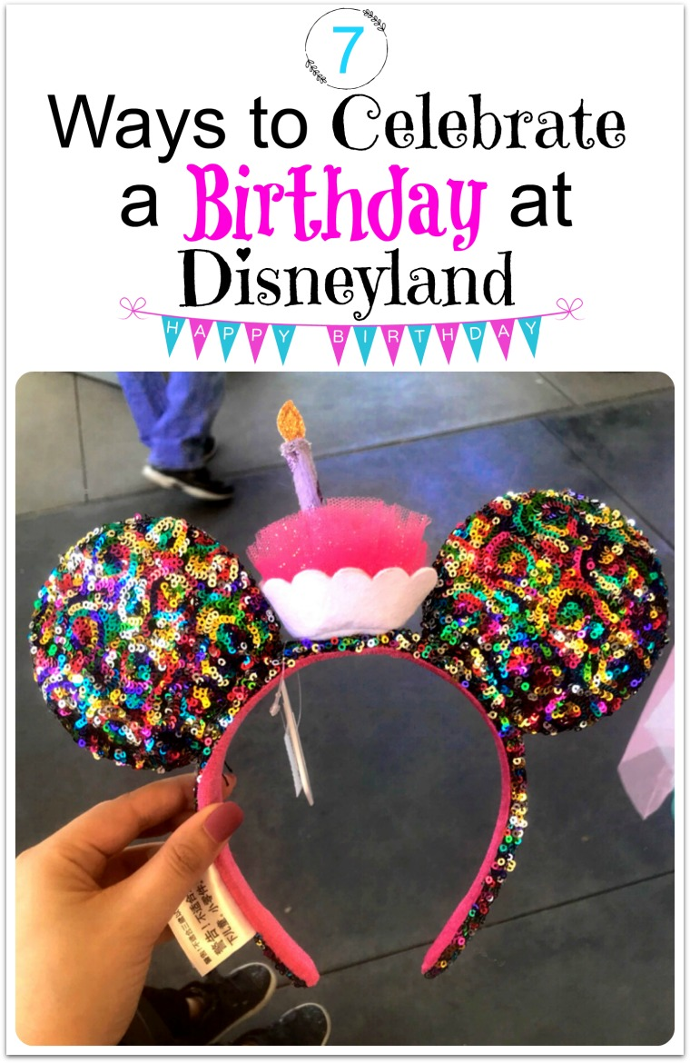 7 Ways to plan the Best Birthday at Disneyland - www.mommininapinch.com/celebrating-a-birthday-at-disneyland