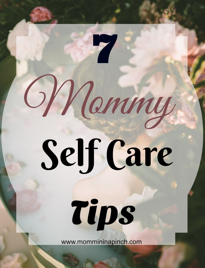 Self care tips for mom- 7 great tips for mom when you need some me time www/mommininapinch.com #mom