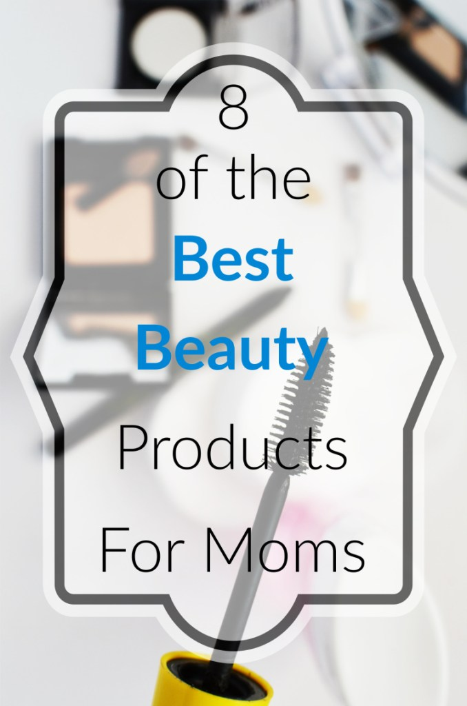Best Beauty products for moms- http://www.mommininapinch.com/8-of-the-best-beauty-products-for-moms/ #momlife #beauty #beautyproducts