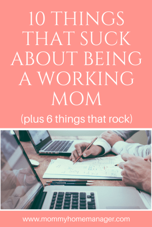 This post will cover the best and worst things about being a working mom. 10 things that suck, and 6 things that rock.