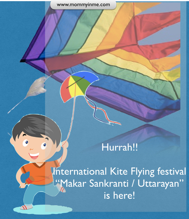 Makar Sankranti , International kite festivals are here on 14th January. Have you planned how to make this festival special with fun , frolic and creative engagement with kids? Here are 10 tips to ensure a lavish celebration close to our traditional roots. #makarsankranti #internationalkitefestival #kiteflying #kite #festival #indianfestival #uttarayan #laddoos #bonfire #celebration #festivity #celebrationwithkids