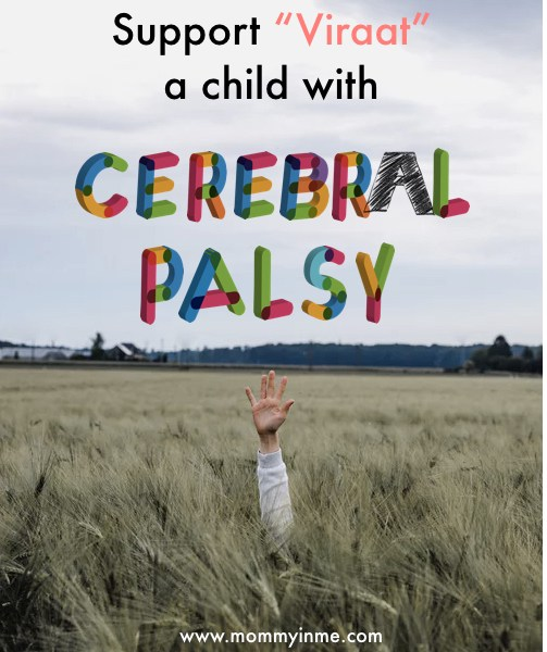 Cerebral Palsy is a neurological disorder caused by a non-progressive brain injury or malformation that occurs while the child's brain is under development.Cerebral palsy affects the muscle tone, movement (voluntary and involuntary), and motor skills (coordination). Lend a helping hand for one such child Viraat to help him with advanced therapies. #helpchild #cerebralpalsy #neurologicaldisorder