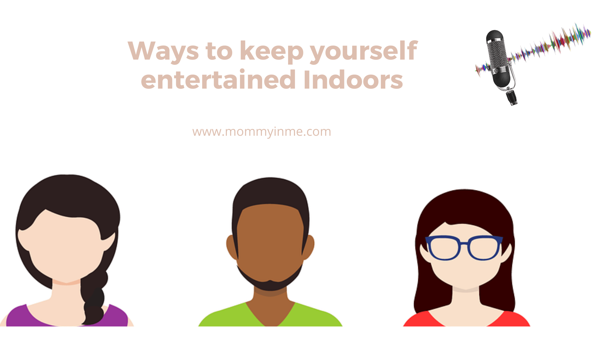 5 ways on How to keep yourself entertained indoors?