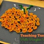 Teaching Tuesday: Pasta Pumpkin Project
