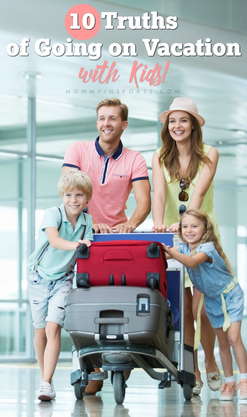 Planning that next summer adventure or holiday getaway? Before you go, a gentle reminder of the 10 Truths of Going on Vacation with Kids!