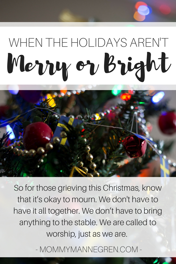 The Holidays Don't Always Feel Merry or Bright