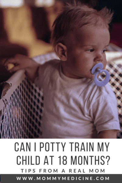 can I potty train my child at 18 months? How do I potty train early?