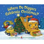 Where Do Diggers Celebrate Christmas Book Giveaway
