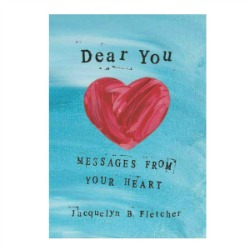 Dear You: Messages from Your Heart by Jacquelyn Fletcher – Holiday Gift Guide