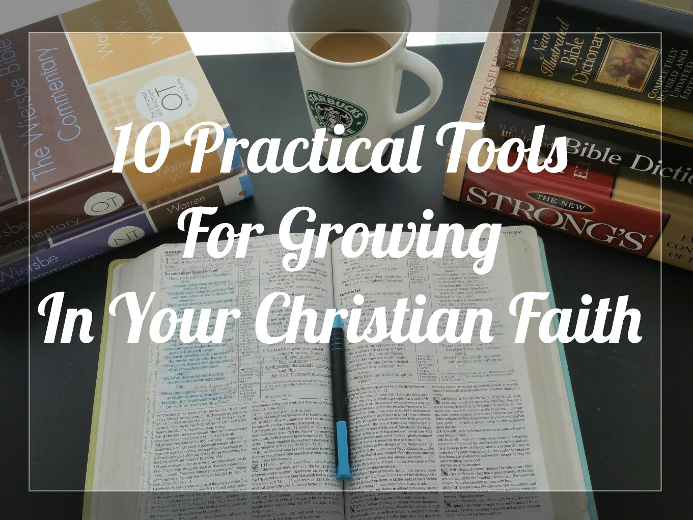 10 Practical Tools For Growing In Your Christian Faith