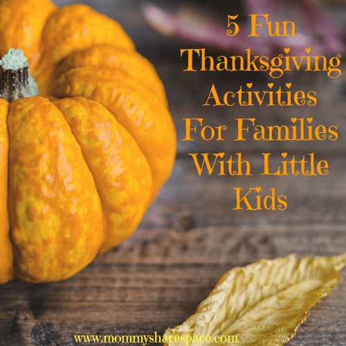 5 Fun Thanksgiving Activities For Families With Little Kids