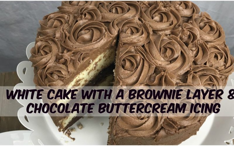 White Cake with Brownie Layer, Chocolate Buttercream Frosting #Cake #Brownie #EasterCakes