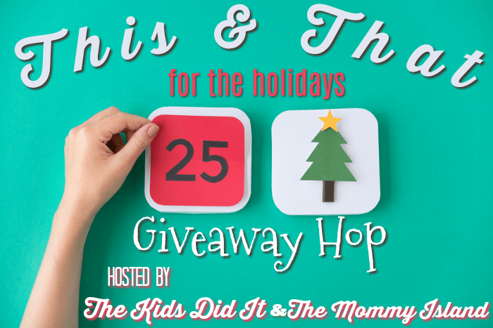 This & That Giveaway Hop Hosted by The Kids Did It and The Mommy Island #GiveawayHops #BlogGiveaways