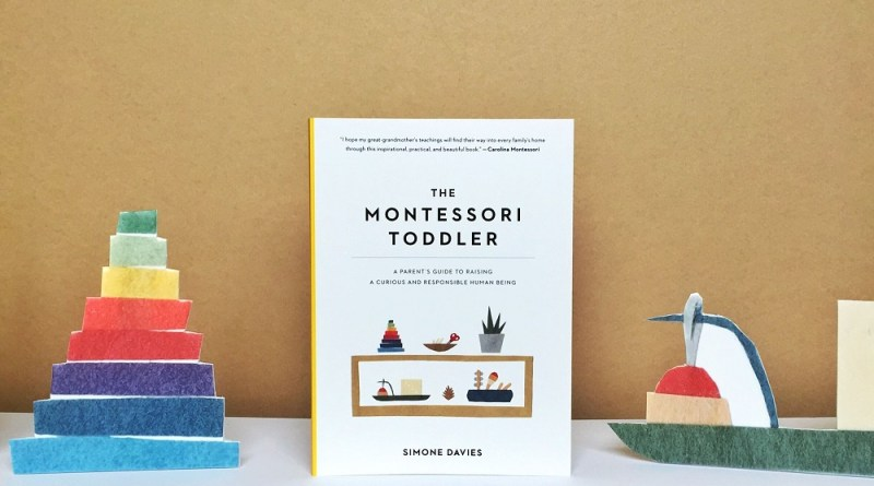 The Montessori Toddler, a guide for parents of toddlers by Author Simone Davies