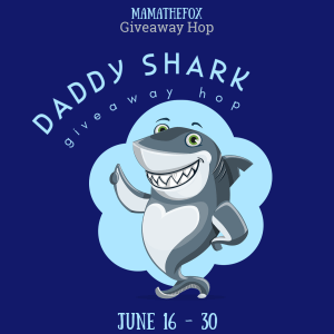 Enter to Win the Daddy Shark Giveaway Hop at Mommy's Playbook