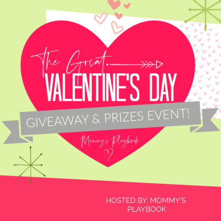 Enter to Win teh Great Valentine's Day Giveaway & Prizes Event at Mommy's Playbook