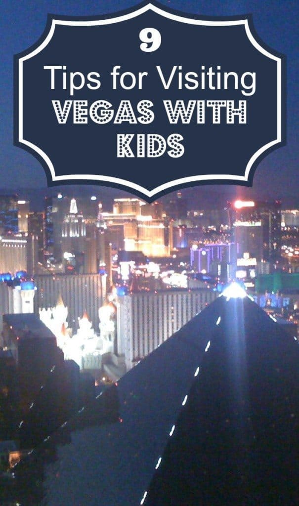 9 tips for visiting Vegas with kids