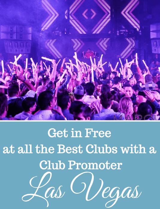 Find out how to Get a club promotor in Las Vegas and get in free to all the night clubs.