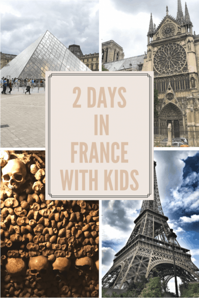 2 Days in Paris, France with Kids