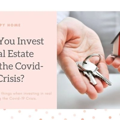 Should You Invest in Real Estate During the Covid-19 Crisis?