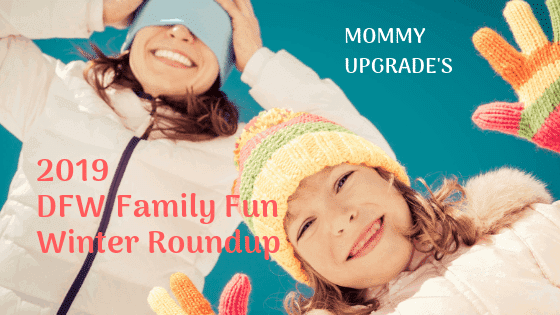9f036bf82f71 2019 DFW Family Fun Winter Roundup - Mommy Upgrade