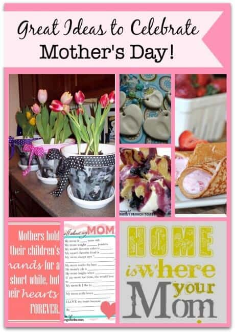 Links to Love: Great Ideas to Celebrate Mother's Day! - MomOf6