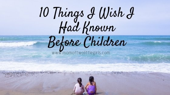 things I wish I had known before children