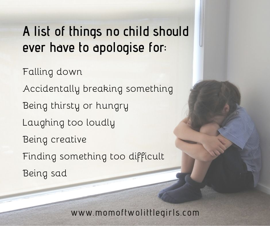 A List of things no child should have to apologise for.