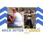 Back After Babies – It is possible!