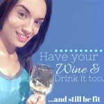 Have Your Wine & Drink it Too…..and still be fit