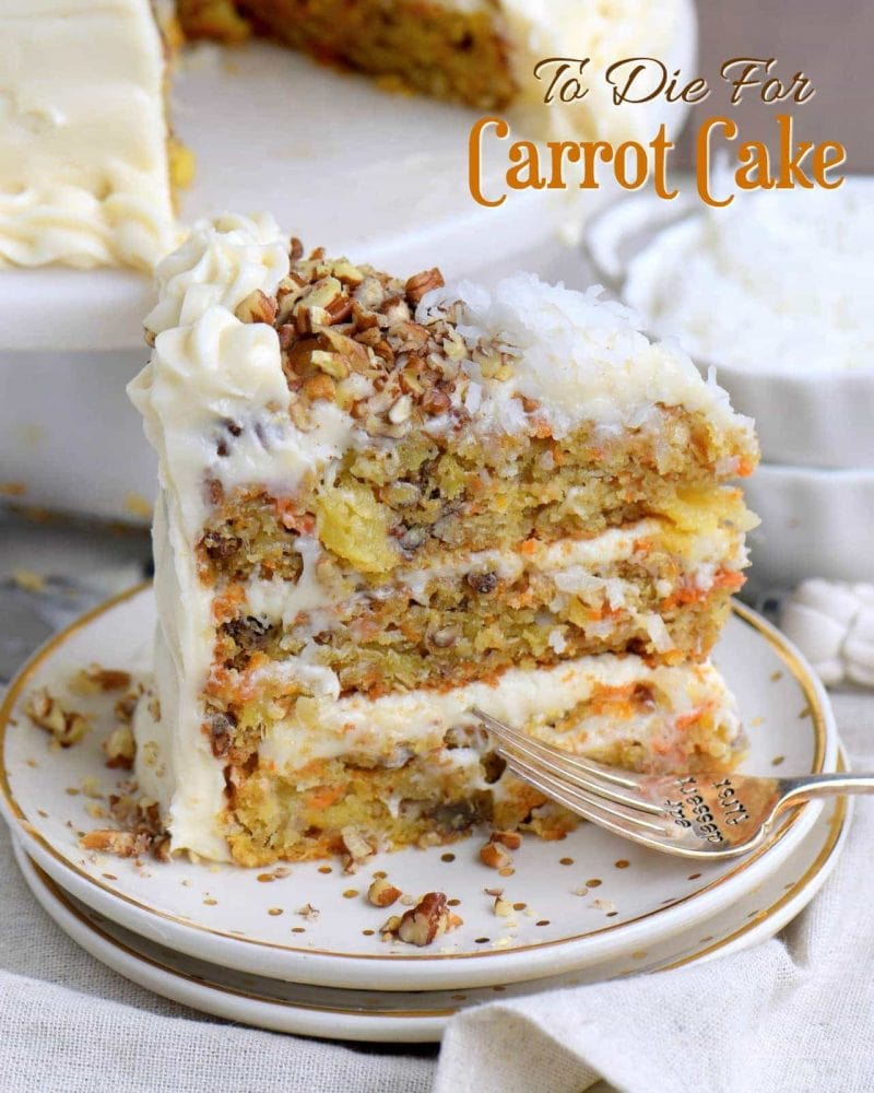 To Die For Carrot Cake carrot cake recipe with cream cheese frosting