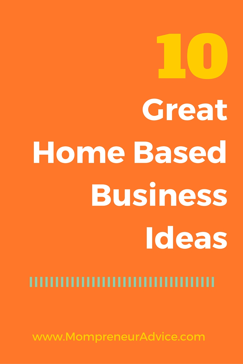 Captivating 10 Home Based Business Ideas For Moms Inspiration Of 5 Home Based Business Ideas