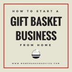 How to start a Gift Basket Business from Home - www.mompreneuradvice.com