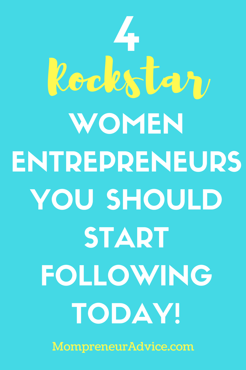 4 Amazing and Successful Women Entrepreneurs You Should Start Follow on Pinterest Right Now - mompreneuradvice.com