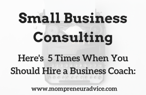 Here's 5 Times When You Should Hire a Small Business Consultant