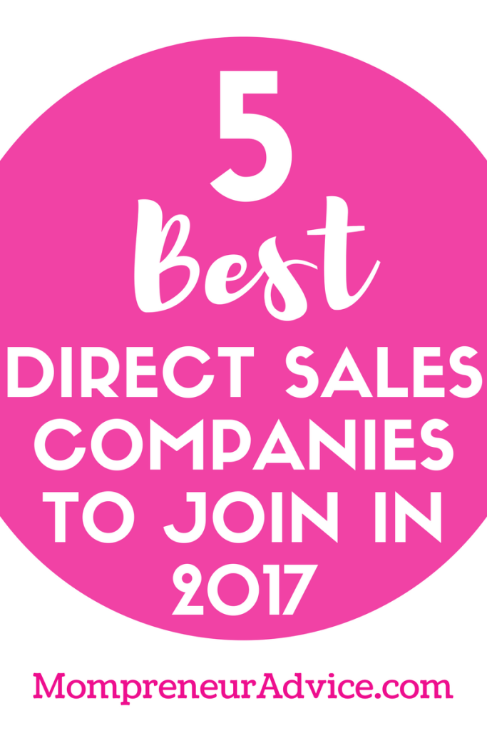 5 Best Direct Sales Companies to Join in 2017 - mompreneuradvice.com