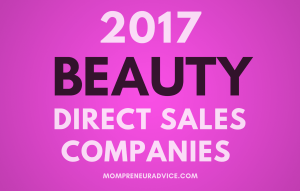 Top Beauty Direct Sales Companies for 2017 - mompreneuradvice.com