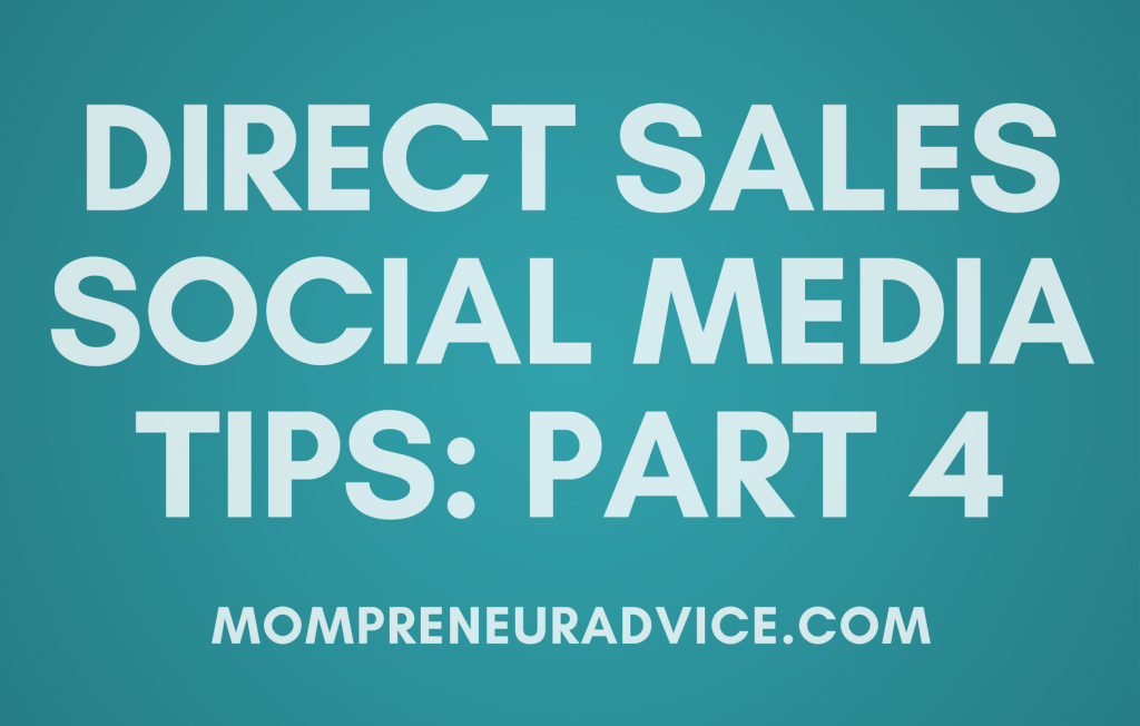 Part 4: Direct Sales Social Media Tips for 2017