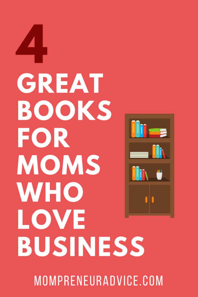 4 Business Books for Women - mompreneuradvice.com