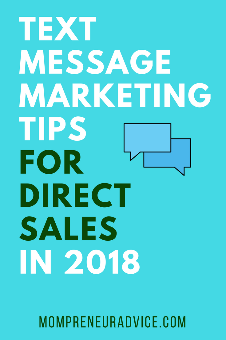 how to use text messaging for direct sales in 2018 mompreneur advice