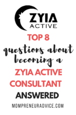 Top 8 questions about become a Zyia Active Consultant - answered! - MompreneurAdvice.com