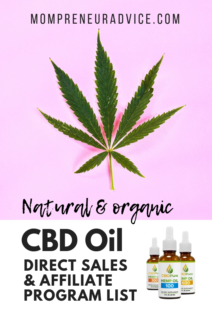 Natural & organic CBD oil direct sales & affiliate program list - MompreneurAdvice.com. Image is pink and white with black writing. Includes images of CBD products and a cannabis leaf.