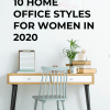 Here's 10 home office styles for women in 2020 - mompreneuradvice.com