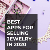 Best apps for selling jewelry in 2020.