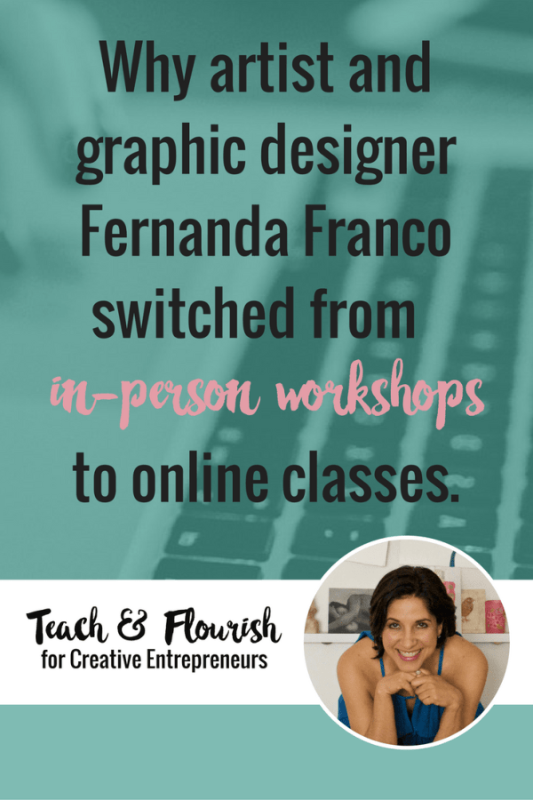 Learn Why Artist/Graphic Designer Fernanda Franco Switched from In-Person Workshops to Online Classes.